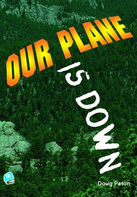 Our Plane is Down by Doug Paton