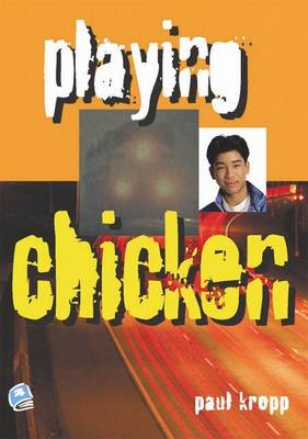 Playing Chicken by Paul Kropp