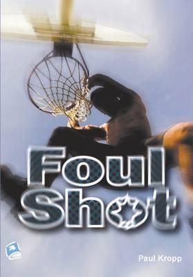 Foul Shot by Paul Kropp