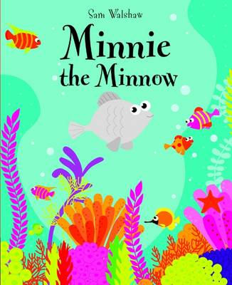Minnie the Minnow by Sam Walshaw