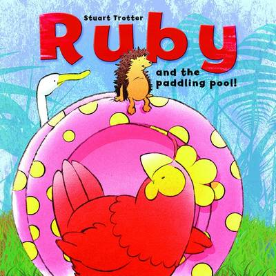 Ruby and the Paddling Pool by Stuart Trotter