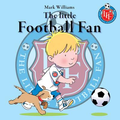 The Little Football Fan by Mark Williams