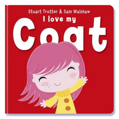 I Love My Coat by Stuart Trotter