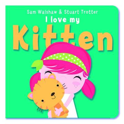 I Love My Kitten by Stuart Trotter