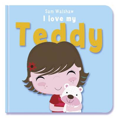 I Love My Teddy by Stuart Trotter