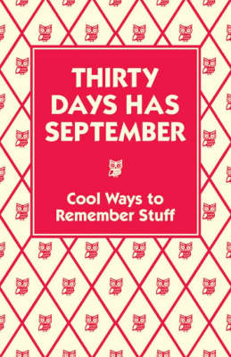 Thirty Days Has September Cool Ways to Remember Stuff by Chris Stevens