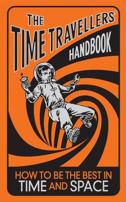 The Time-Travellers' Handbook How to be the Best in Time and Space by Lottie Stride