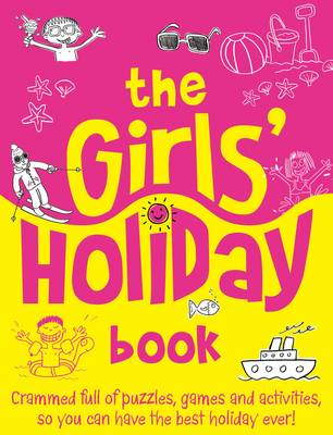 The Girls' Holiday Book by Ellen Bailey