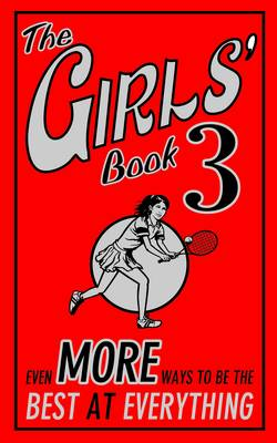 The Girls' Book 3 Even More Ways to be the Best at Everything by Tracey Turner