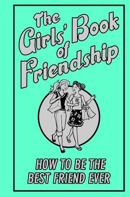 The Girls' Book of Friendship by Gemma Reece