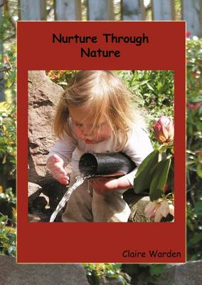 Nurture Through Nature by Claire Helen Warden
