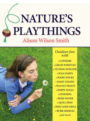 Nature's Playthings by Alison Wilson Smith
