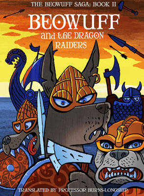 Beowuff and the Dragon Raiders by Robin Price