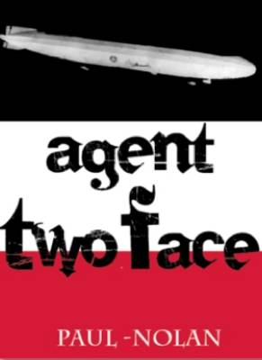 Agent Two Face by Paul Nolan
