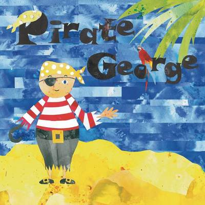 Pirate George by Shonette Bason