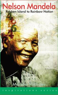 Nelson Mandela Robben Island to Rainbow Nation by Marian Pallister