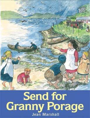 Send for Granny Porage by Jean Marshall