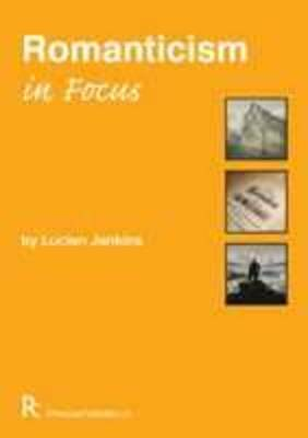 Romanticism in Focus by Lucien Jenkins