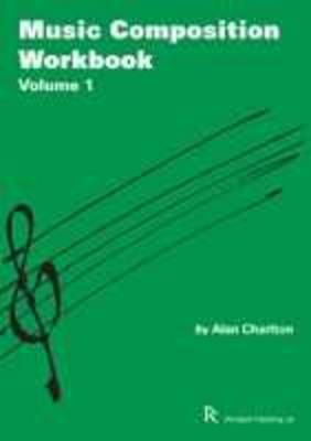 Music Composition Workbook Selected Projects for GCSE Music by Alan Charlton