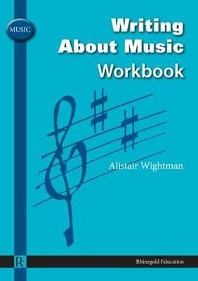 Writing About Music Workbook by Alistair Wightman