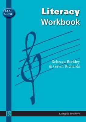GCSE Music Literacy Workbook by Rebecca Berkley, Gavin Richards