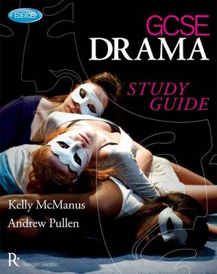 Edexcel GCSE Drama Study Guide by Andy Pullen, Kelly McManus
