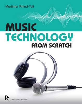 Music Technology from Scratch by Mortimer Rhind-Tutt
