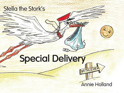 Stella the Stork's Special Delivery by Annie Holland