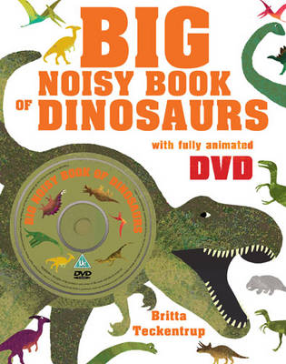 The Big Noisy Book of Dinosaurs by Britta Teckentrup