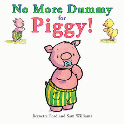No More Dummy for Piggy by Bernette Ford