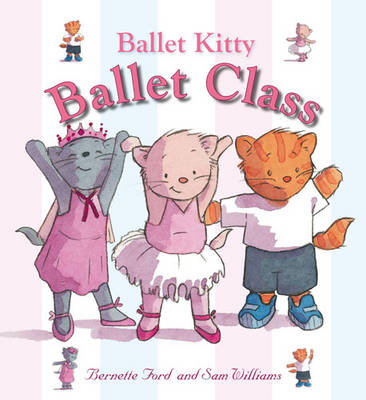 Ballet Kitty Ballet Class by Bernette Ford