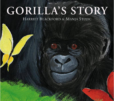 Gorilla's Story by Harriet Blackford