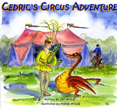 Cedric's Circus Adventure by Jim Wyllie