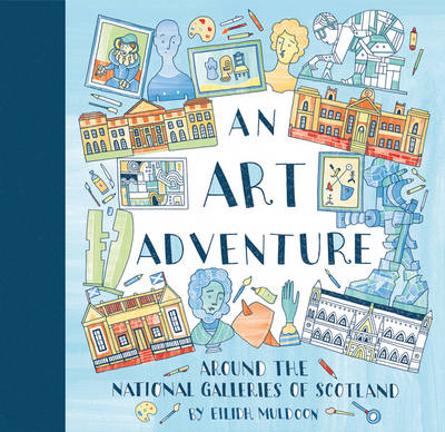 An Art Adventure Around the National Galleries of Scotland by Eilidh Muldoon