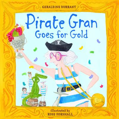 Pirate Gran Goes for Gold by Geraldine Durrant