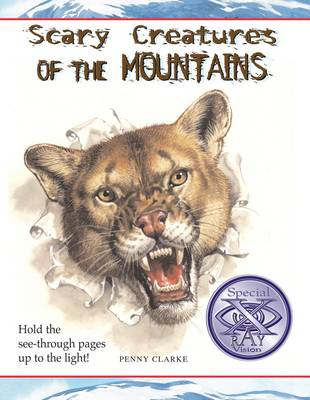 Scary Creatures of the Mountains by Penny Clarke