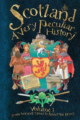 Scotland A Very Peculiar History by Fiona MacDonald