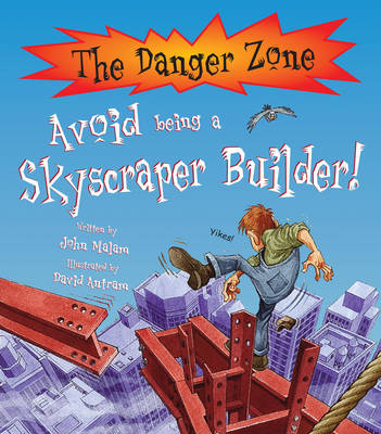 Avoid Being a Skyscraper Builder by John Malam