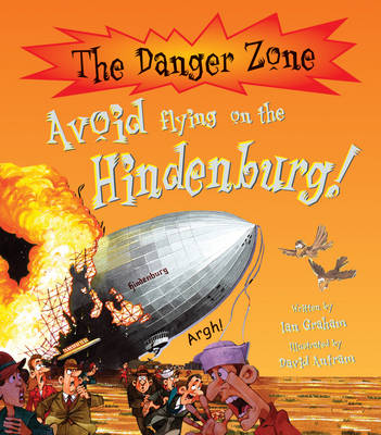 Avoid Flying on the Hindenburg! by Ian Graham