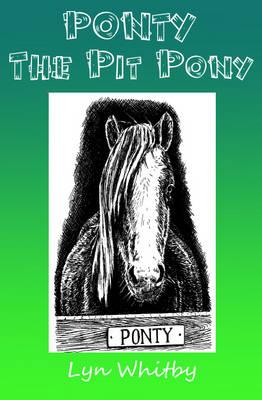 Ponty the Pit Pony by Lyn Whitby