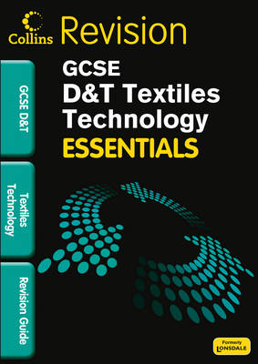 Collins GCSE Essentials Textiles Technology: Revision Guide by