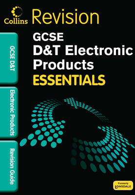 Collins GCSE Essentials Electronic Products: Revision Guide by