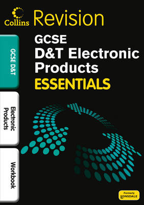 Collins GCSE Essentials Electronic Products: Revision Workbook by