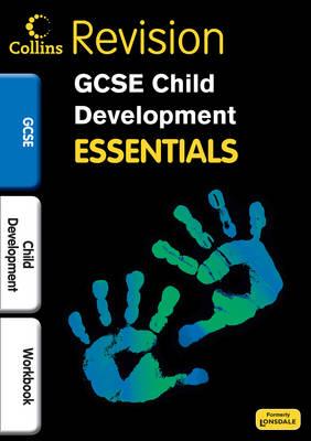 Collins GCSE Essentials Child Development: Revision Workbook by
