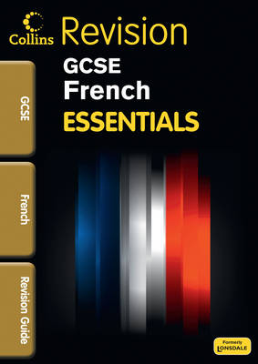 Collins GCSE Essentials French: Revision Guide by