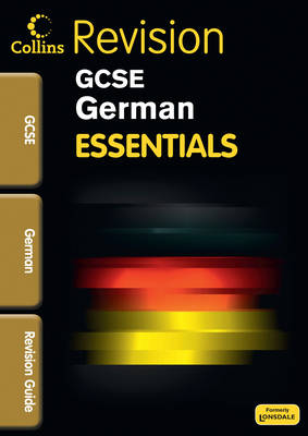 Collins GCSE Essentials German: Revision Guide by