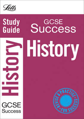 Letts GCSE Success History: Study Guide by