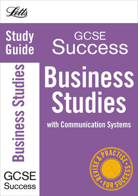 Letts GCSE Success Business Studies: Study Guide by