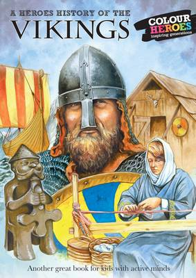 The Vikings A Heroes History of by William Webb