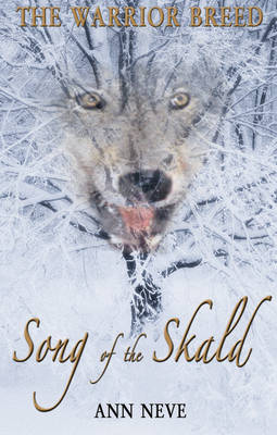 Song of the Skald The Warrior Breed by Ann Neve